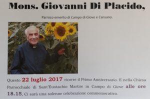 Sabato 22 luglio, nella chiesa di Sant'Eustachio di Campo di Giove sarà celebrata una S. Messa in occasione del primo anniversario della morte dell'ex parroco del paese Mons. Giovanni Di Placido