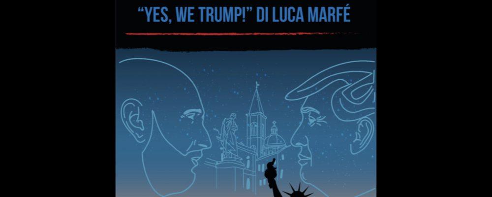 """Evento culturale a Sulmona, il giornalista Luca Marfé presenta il suo ultimo libro """"Yes, we Trump!"""""""